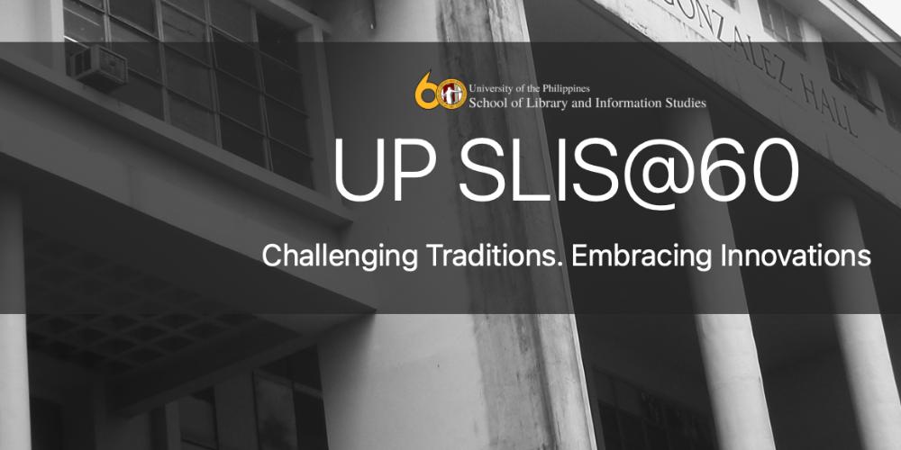 UP SLIS commemorates 60th Anniversary in launching of Digital Exhibit